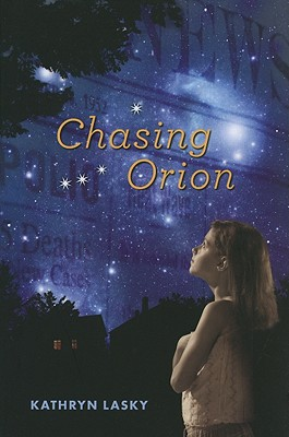 Chasing Orion By Lasky, Kathryn