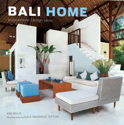 Bali Home By Inglis, Kim/ Tettoni, Luca Invernizzi (PHT)